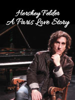 Hershey Felder: A Paris Love Story